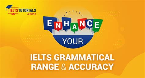 IELTS Grammatical Range and Accuracy for IELTS Writing Task 2