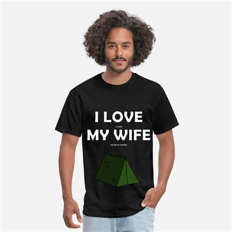 I Love My Wife Camping Men's T-Shirt   Spreadshirt